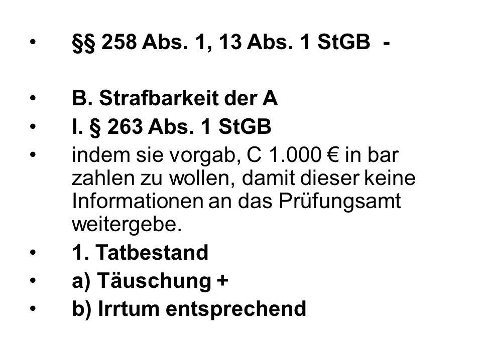 §§ 258 Abs. 1, 13 Abs. 1 StGB - B. Strafbarkeit der A I.