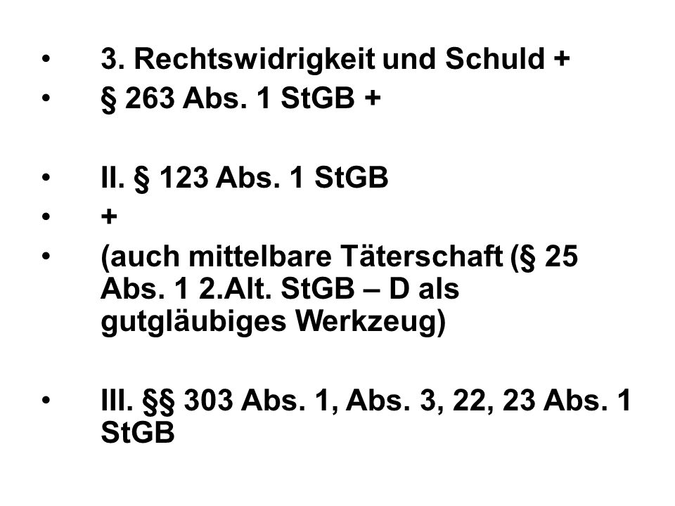 3. Rechtswidrigkeit und Schuld + § 263 Abs. 1 StGB + II.