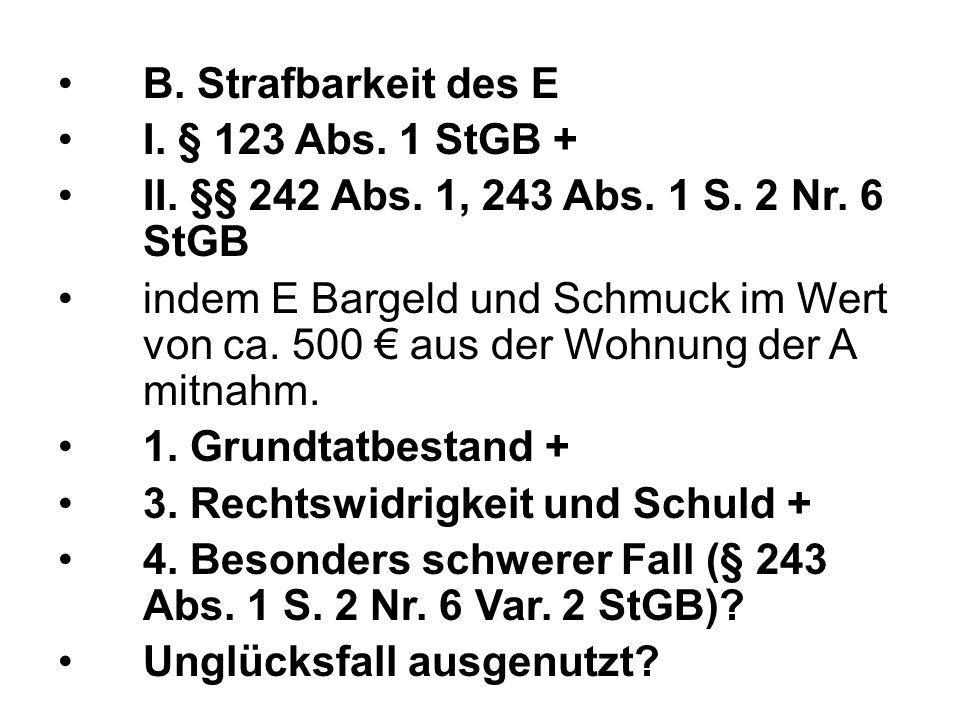 B. Strafbarkeit des E I. § 123 Abs. 1 StGB + II.