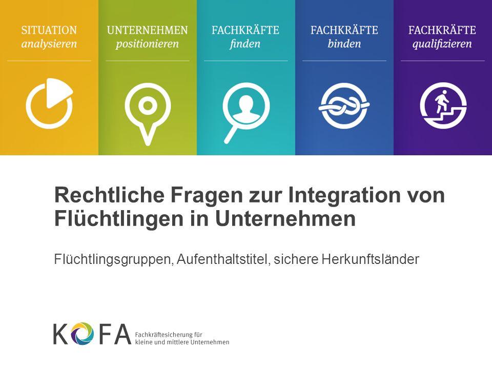 Rechtliche Fragen zur Integration von Flüchtlingen in Unternehmen Flüchtlingsgruppen, Aufenthaltstitel, sichere Herkunftsländer