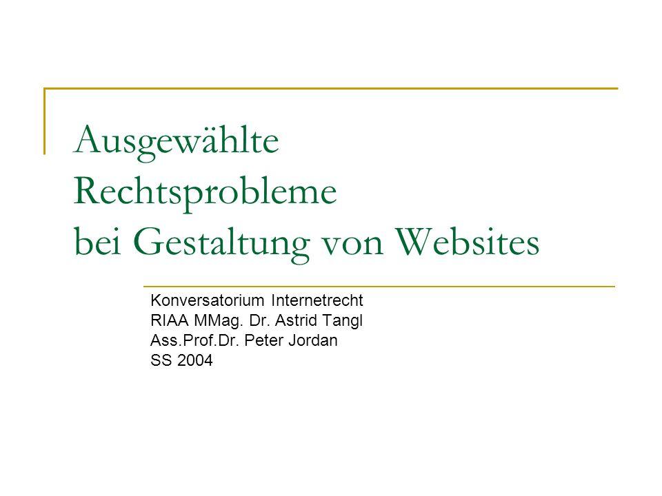 Ausgewählte Rechtsprobleme bei Gestaltung von Websites Konversatorium Internetrecht RIAA MMag.