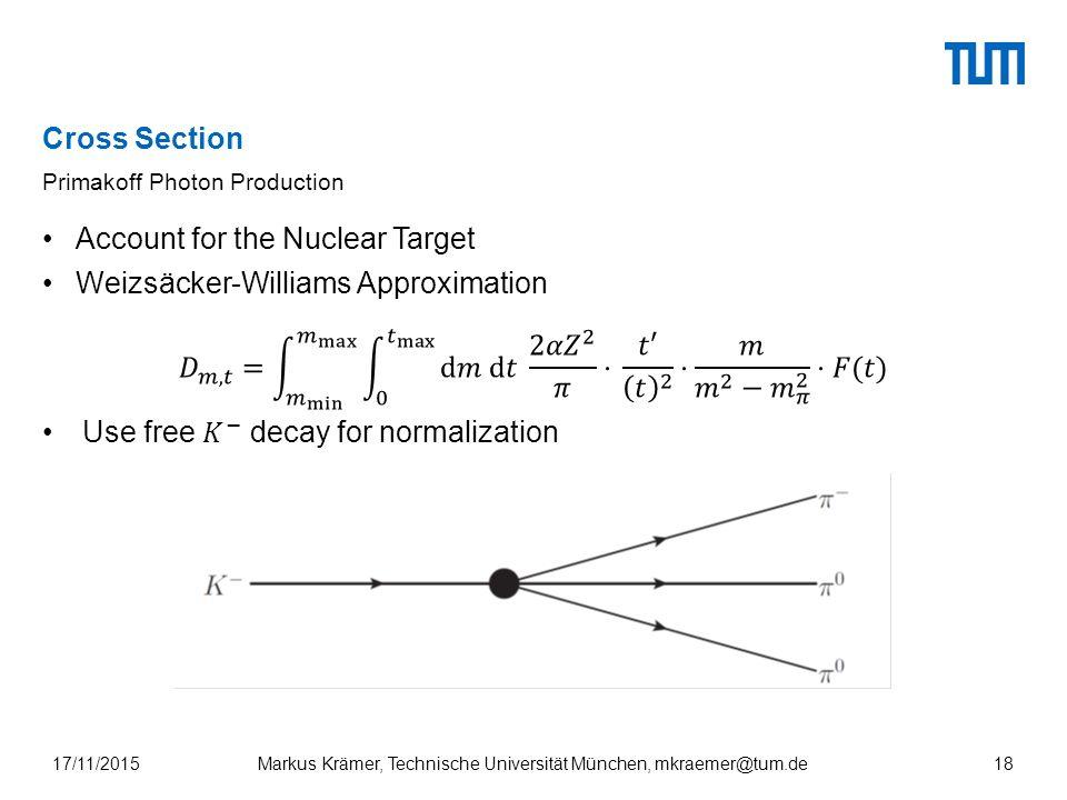 Cross Section Primakoff Photon Production Markus Krämer, Technische Universität München, mkraemer@tum.de17/11/201518