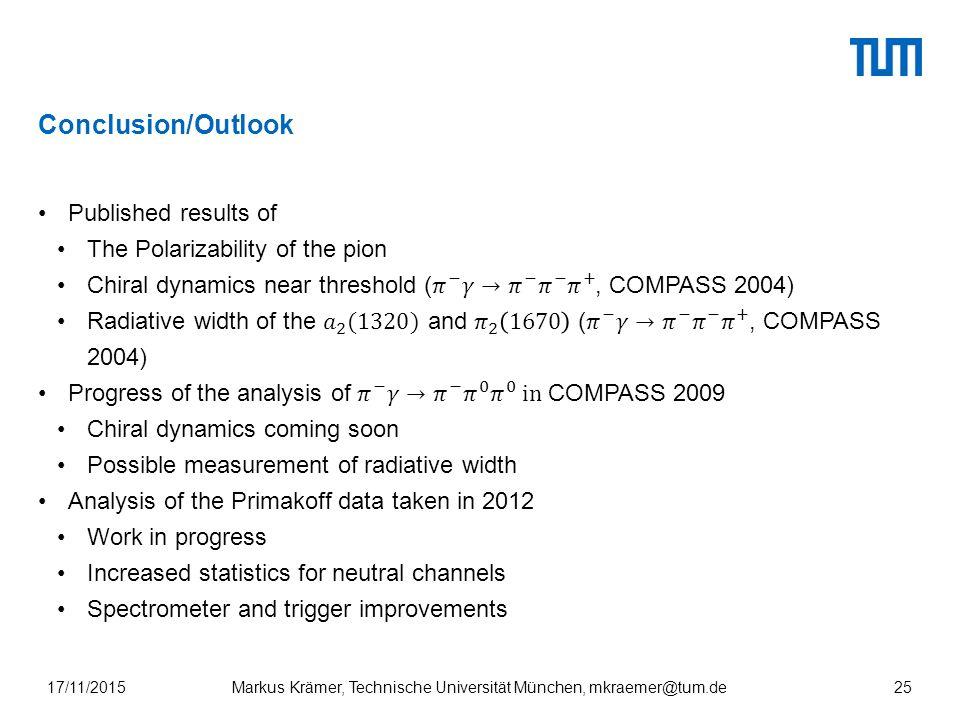 Conclusion/Outlook 17/11/2015Markus Krämer, Technische Universität München, mkraemer@tum.de25