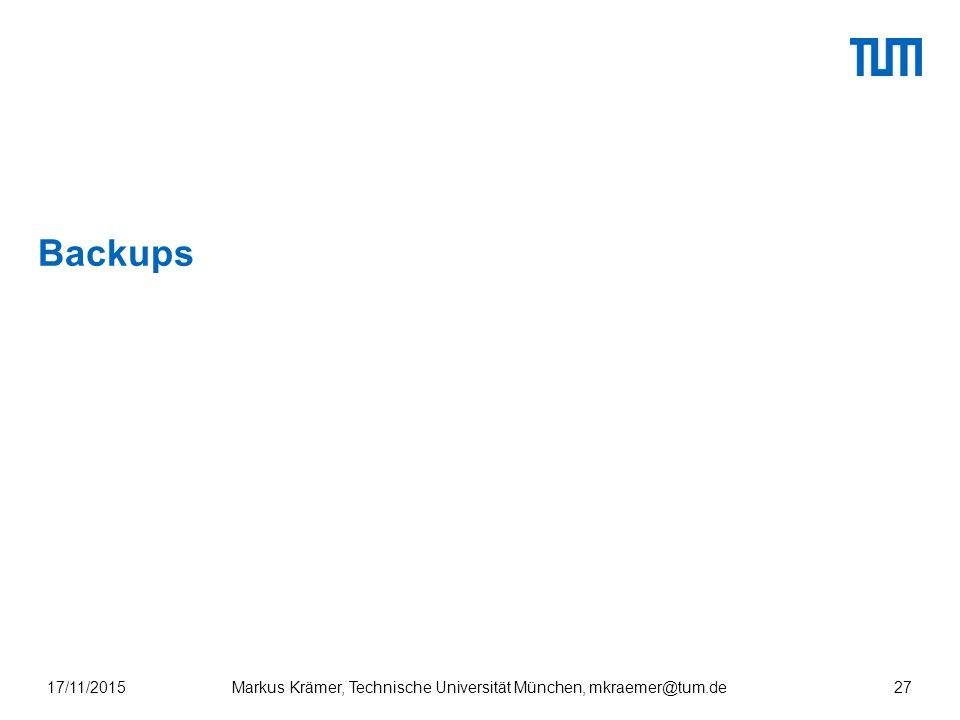 Backups 17/11/201527Markus Krämer, Technische Universität München, mkraemer@tum.de