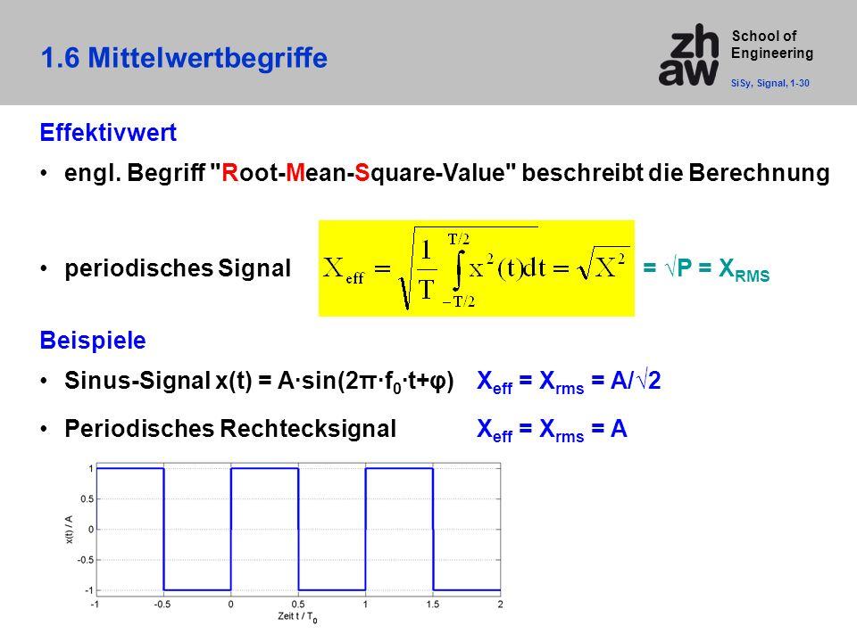 School of Engineering 1.6 Mittelwertbegriffe SiSy, Signal, 1-30 Effektivwert engl. Begriff