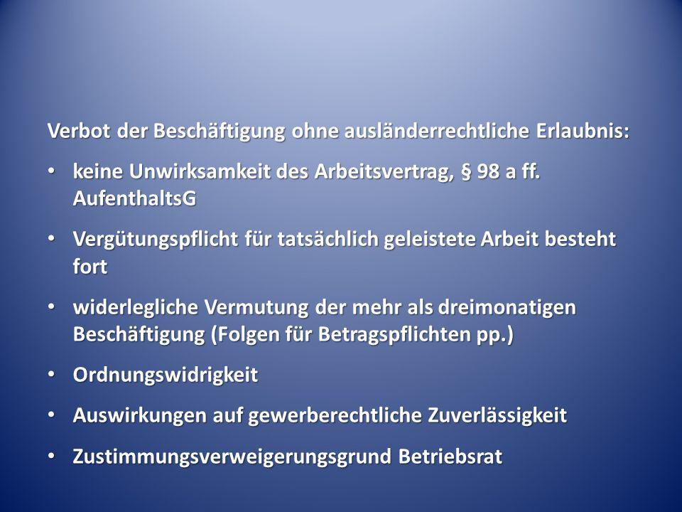 Verbot der Beschäftigung ohne ausländerrechtliche Erlaubnis: keine Unwirksamkeit des Arbeitsvertrag, § 98 a ff.