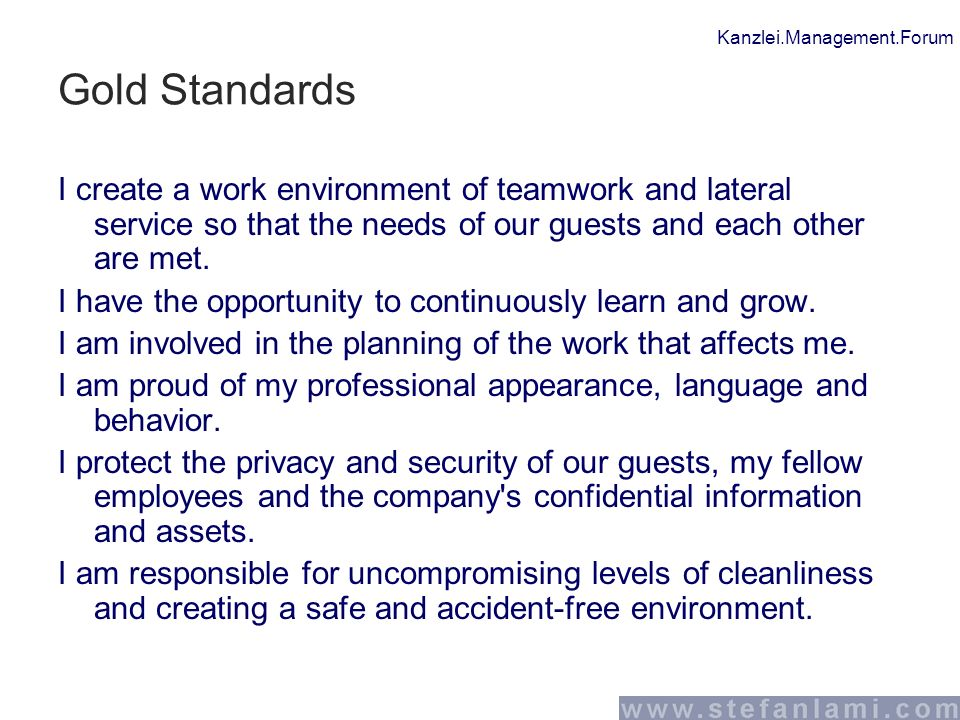 Kanzlei.Management.Forum Gold Standards I create a work environment of teamwork and lateral service so that the needs of our guests and each other are met.