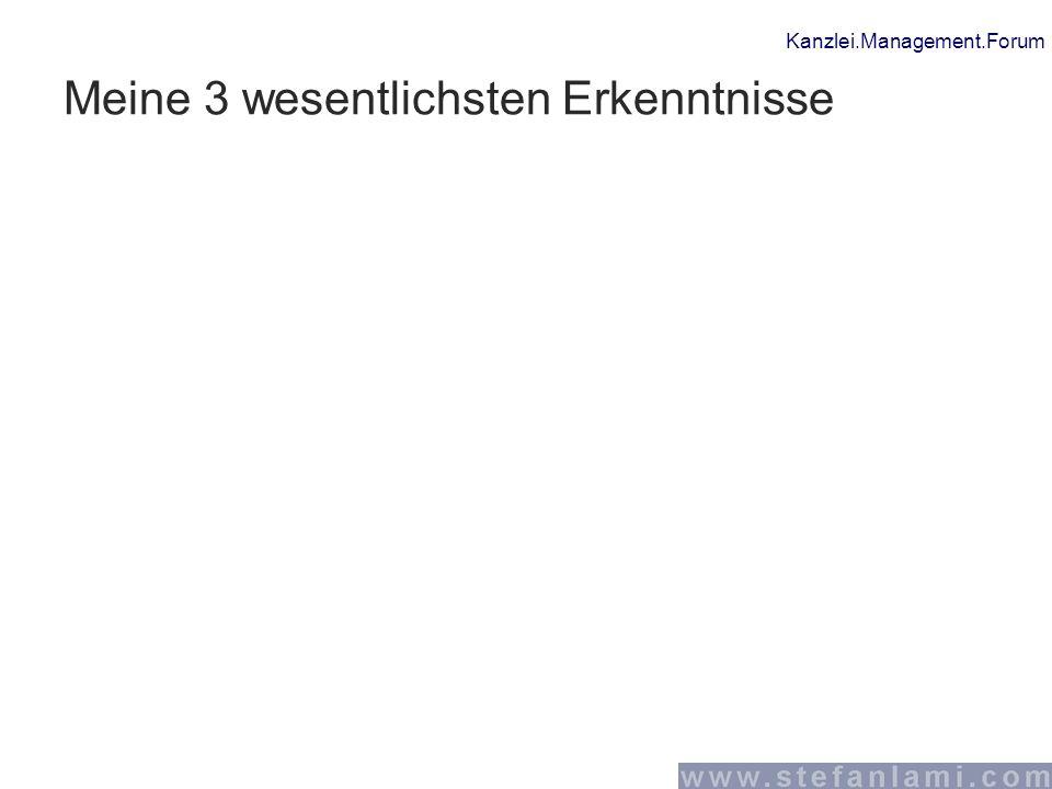 Kanzlei.Management.Forum Meine 3 wesentlichsten Erkenntnisse