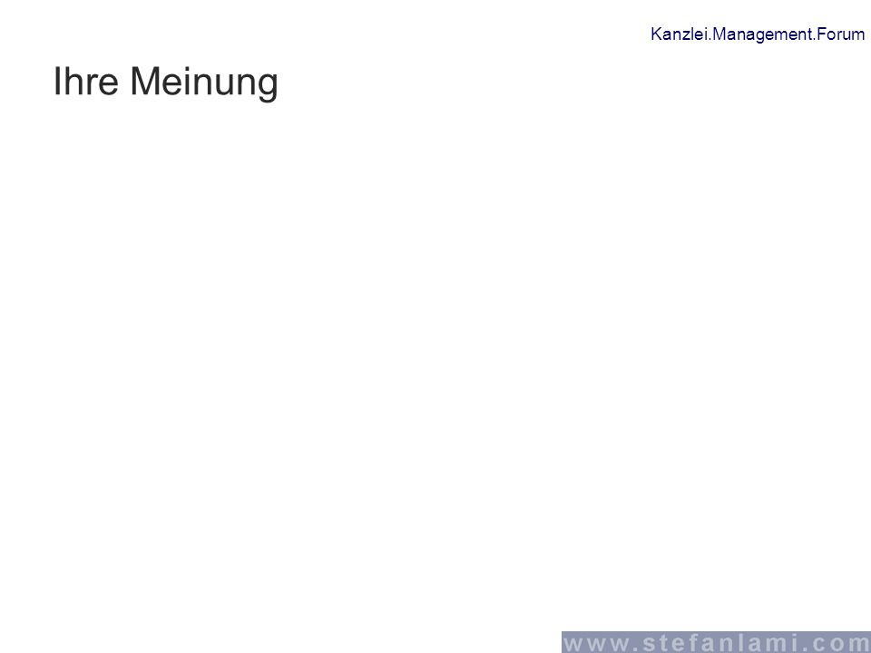 Kanzlei.Management.Forum Ihre Meinung