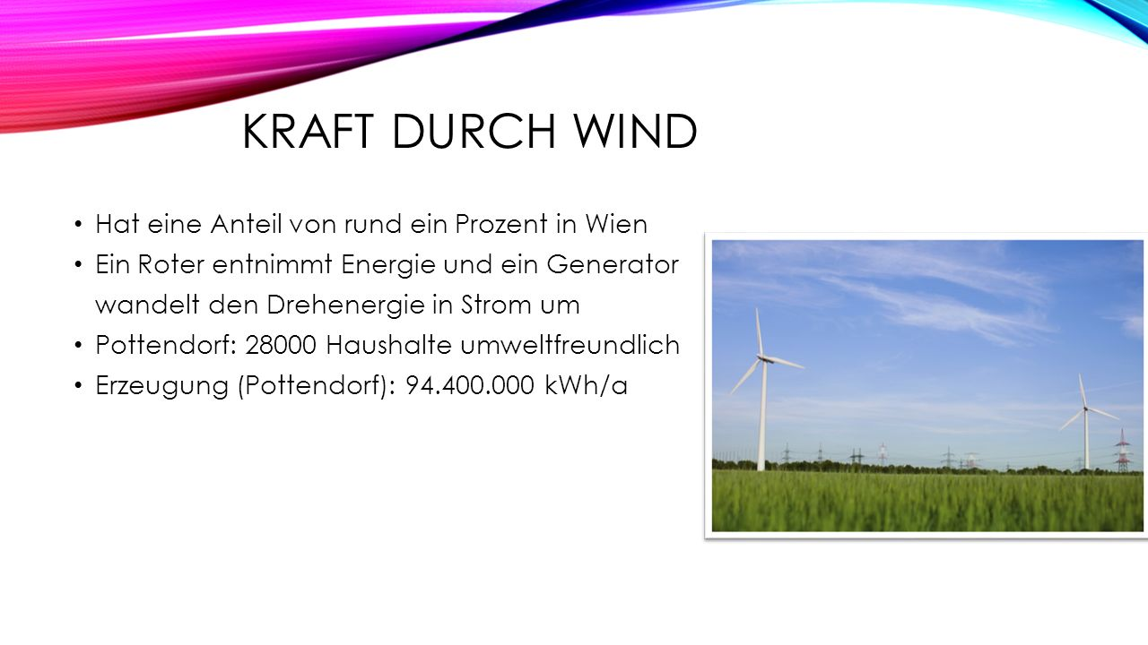 KRAFT DURCH WIND Hat eine Anteil von rund ein Prozent in Wien Ein Roter entnimmt Energie und ein Generator wandelt den Drehenergie in Strom um Pottend