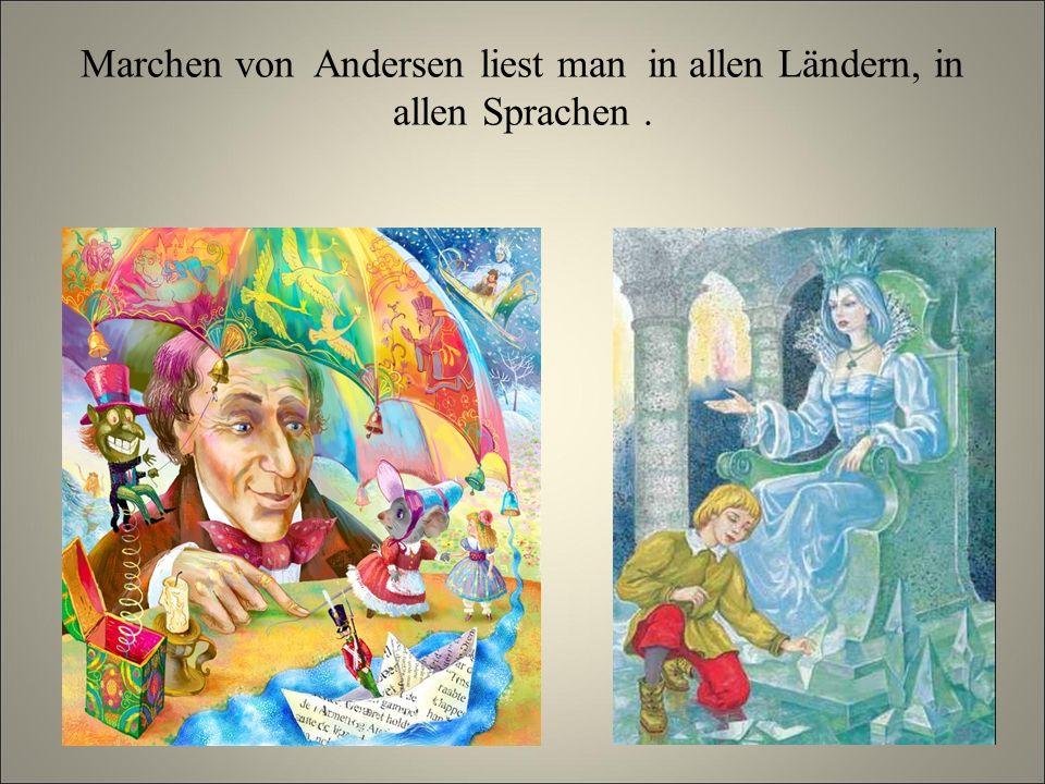 Marchen von Andersen liest man in allen Ländern, in allen Sprachen.