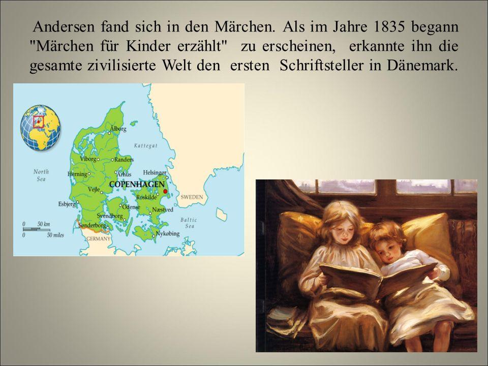 Andersen fand sich in den Märchen.