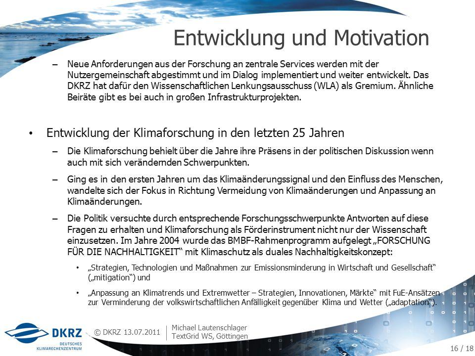 © DKRZ – Neue Anforderungen aus der Forschung an zentrale Services werden mit der Nutzergemeinschaft abgestimmt und im Dialog implementiert und weiter entwickelt.
