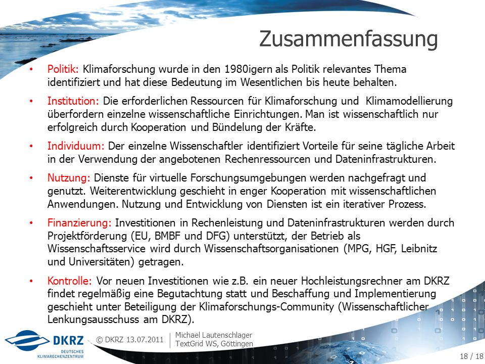 © DKRZ Politik: Klimaforschung wurde in den 1980igern als Politik relevantes Thema identifiziert und hat diese Bedeutung im Wesentlichen bis heute behalten.