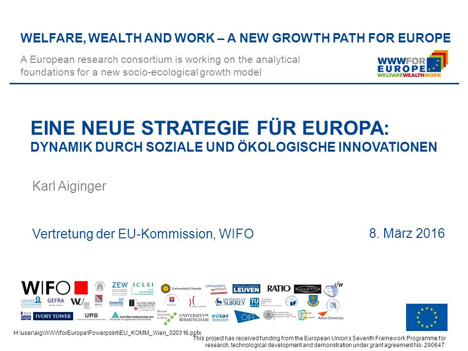 12 Vertretung der EU Kommission, 08.03.2016 This project has received funding from the European Union's Seventh Framework Programme for research, technological development and demonstration under grant agreement No.