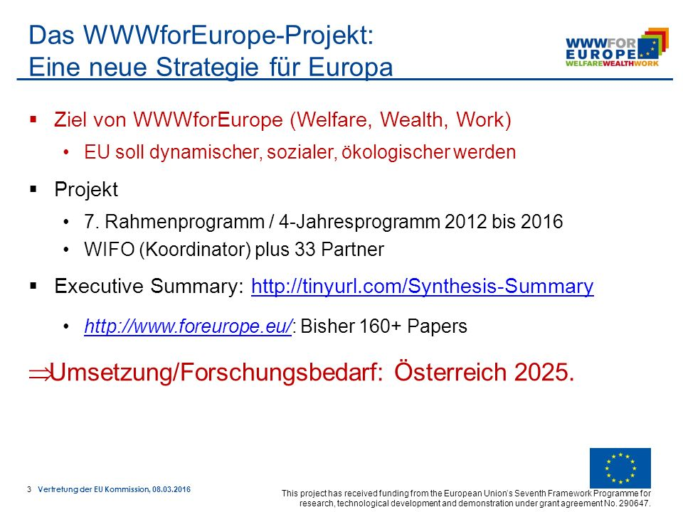 14 Vertretung der EU Kommission, 08.03.2016 This project has received funding from the European Union's Seventh Framework Programme for research, technological development and demonstration under grant agreement No.