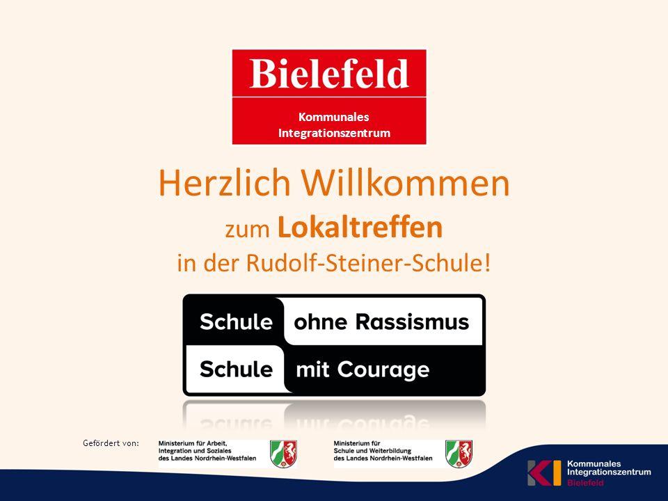 Gefördert von: Kommunales Integrationszentrum Herzlich Willkommen zum Lokaltreffen in der Rudolf-Steiner-Schule.