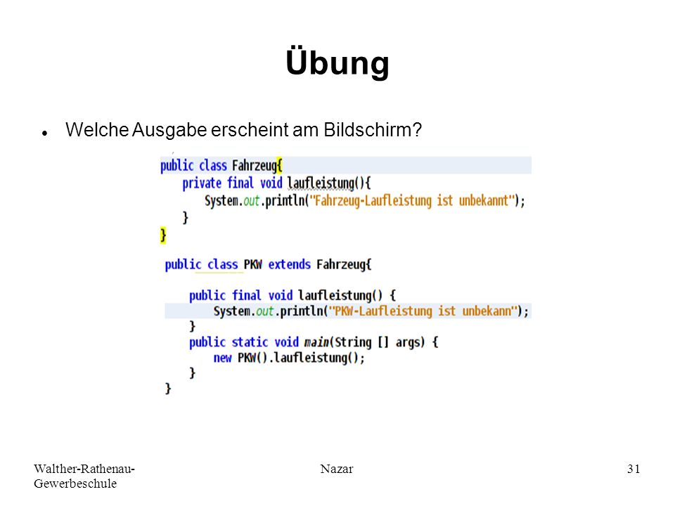 Walther-Rathenau- Gewerbeschule Nazar31 Übung Welche Ausgabe erscheint am Bildschirm?