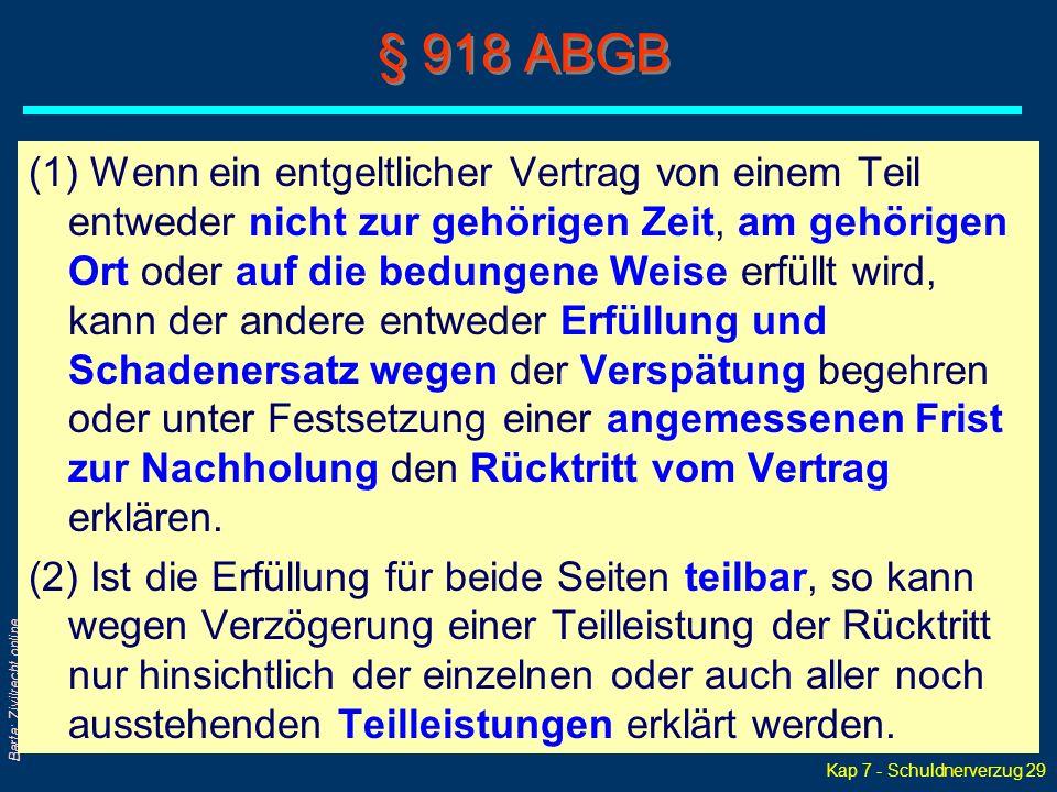 Kap 7 - Schuldnerverzug 29 Barta: Zivilrecht online § 918 ABGB (1) Wenn ein entgeltlicher Vertrag von einem Teil entweder nicht zur gehörigen Zeit, am