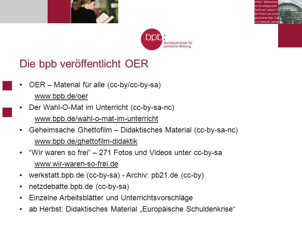 """Die bpb veröffentlicht OER OER – Material für alle (cc-by/cc-by-sa) www.bpb.de/oer Der Wahl-O-Mat im Unterricht (cc-by-sa-nc) www.bpb.de/wahl-o-mat-im-unterricht Geheimsache Ghettofilm – Didaktisches Material (cc-by-sa-nc) www.bpb.de/ghettofilm-didaktik Wir waren so frei – 271 Fotos und Videos unter cc-by-sa www.wir-waren-so-frei.de werkstatt.bpb.de (cc-by-sa) - Archiv: pb21.de (cc-by) netzdebatte.bpb.de (cc-by-sa) Einzelne Arbeitsblätter und Unterrichtsvorschläge ab Herbst: Didaktisches Material """"Europäische Schuldenkrise"""