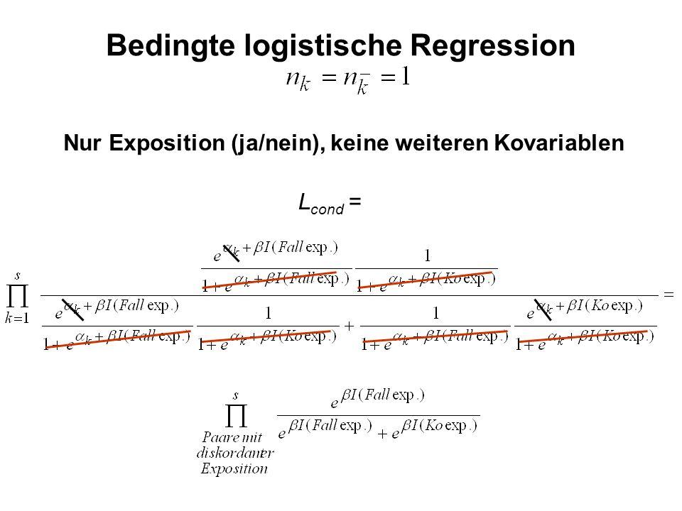 Bedingte logistische Regression Nur Exposition (ja/nein), keine weiteren Kovariablen L cond =