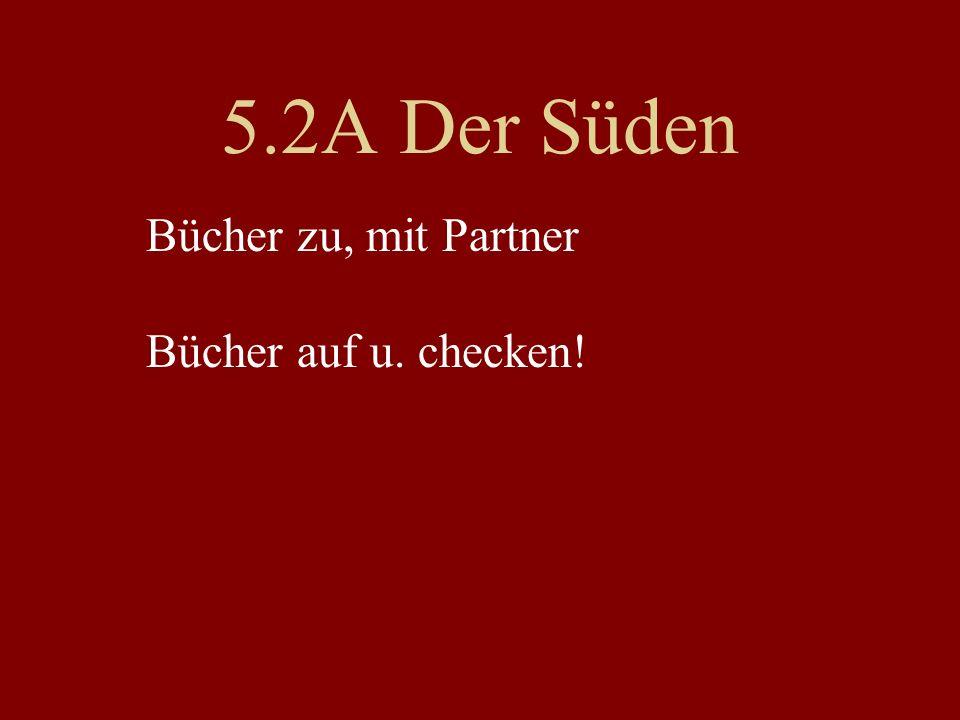 5.2A Der Süden Bücher zu, mit Partner Bücher auf u. checken!