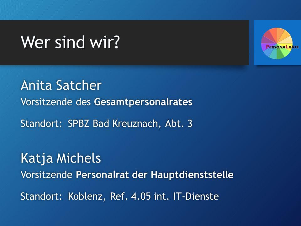 Anita Satcher Vorsitzende des Gesamtpersonalrates Standort: SPBZ Bad Kreuznach, Abt. 3 Katja Michels Vorsitzende Personalrat der Hauptdienststelle Sta