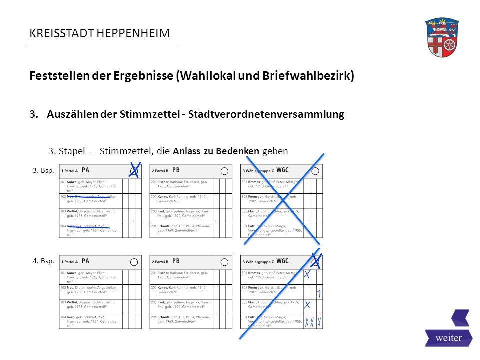 KREISSTADT HEPPENHEIM Feststellen der Ergebnisse (Wahllokal und Briefwahlbezirk) 3. Auszählen der Stimmzettel - Stadtverordnetenversammlung 3. Stapel