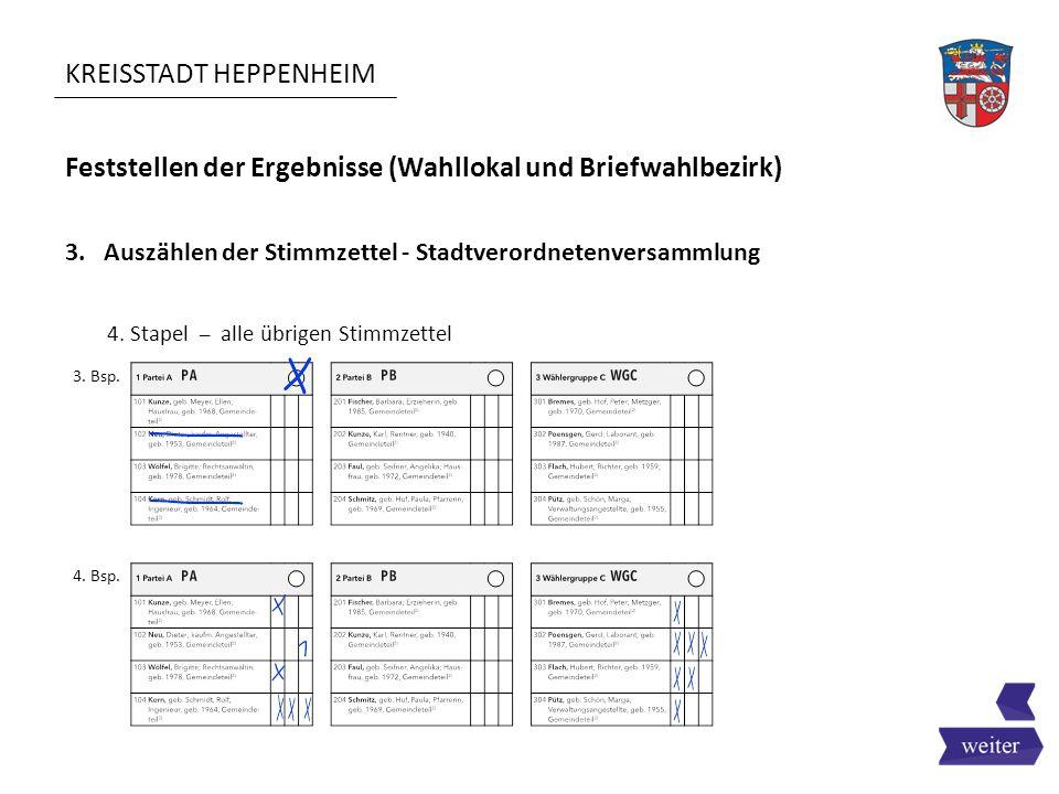 KREISSTADT HEPPENHEIM Feststellen der Ergebnisse (Wahllokal und Briefwahlbezirk) 3. Auszählen der Stimmzettel - Stadtverordnetenversammlung 4. Stapel