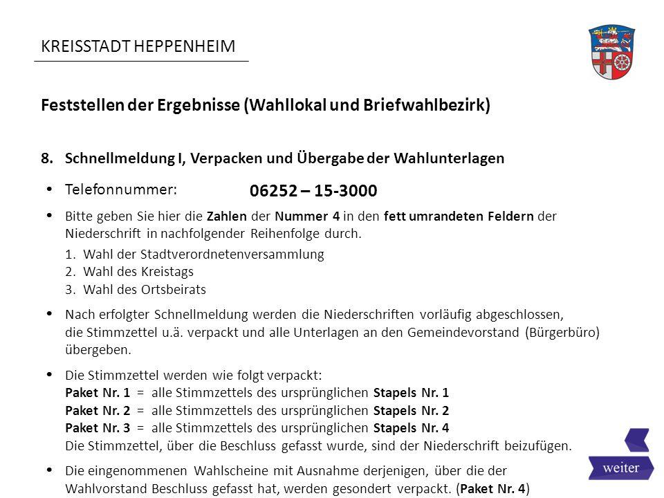 KREISSTADT HEPPENHEIM Feststellen der Ergebnisse (Wahllokal und Briefwahlbezirk) 8. Schnellmeldung I, Verpacken und Übergabe der Wahlunterlagen  Tele