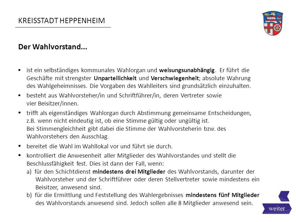 KREISSTADT HEPPENHEIM Feststellen der Ergebnisse (Wahllokal und Briefwahlbezirk) 6.