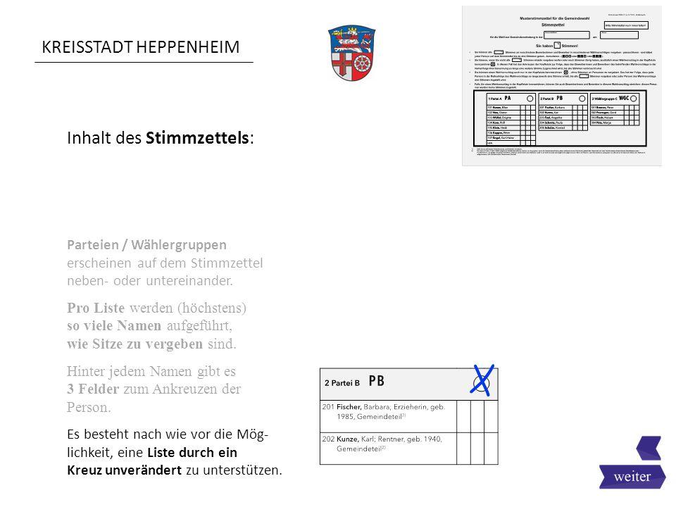 KREISSTADT HEPPENHEIM Inhalt des Stimmzettels: Parteien / Wählergruppen erscheinen auf dem Stimmzettel neben- oder untereinander. Pro Liste werden (hö