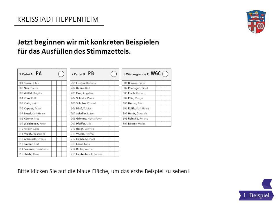 KREISSTADT HEPPENHEIM Jetzt beginnen wir mit konkreten Beispielen für das Ausfüllen des Stimmzettels. Bitte klicken Sie auf die blaue Fläche, um das e