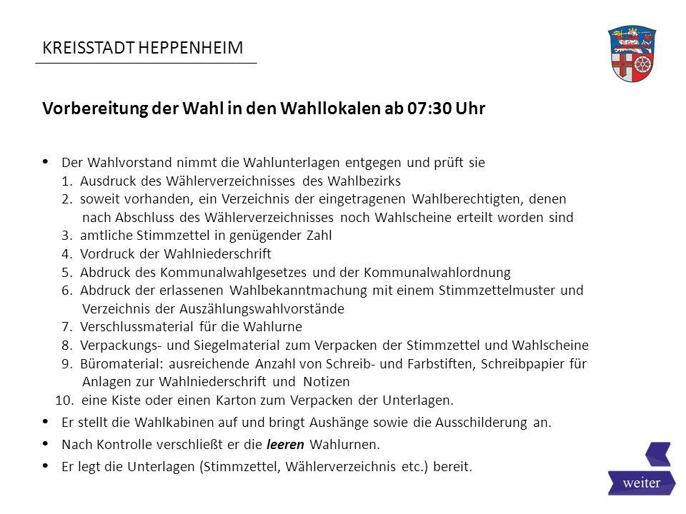 KREISSTADT HEPPENHEIM Feststellen der Ergebnisse (Wahllokal und Briefwahlbezirk) 7.