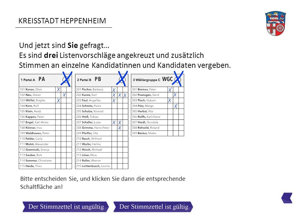 KREISSTADT HEPPENHEIM Und jetzt sind Sie gefragt… Es sind drei Listenvorschläge angekreuzt und zusätzlich Stimmen an einzelne Kandidatinnen und Kandid