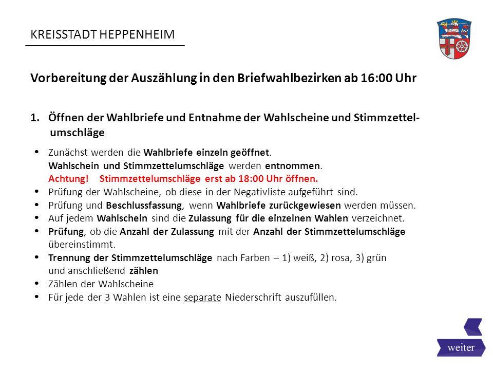 KREISSTADT HEPPENHEIM Feststellen der Ergebnisse (Wahllokal und Briefwahlbezirk) 3.