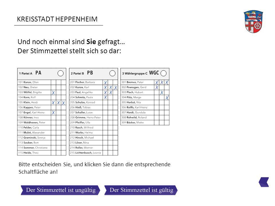KREISSTADT HEPPENHEIM Und noch einmal sind Sie gefragt… Der Stimmzettel stellt sich so dar: Bitte entscheiden Sie, und klicken Sie dann die entspreche