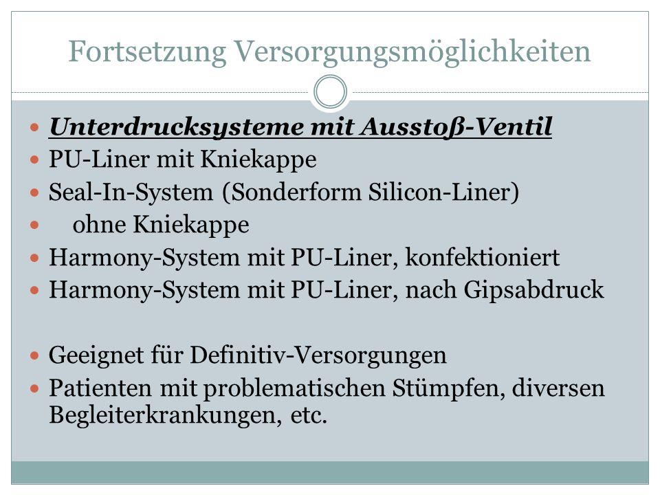 Fortsetzung Versorgungsmöglichkeiten Unterdrucksysteme mit Ausstoß-Ventil PU-Liner mit Kniekappe Seal-In-System (Sonderform Silicon-Liner) ohne Knieka