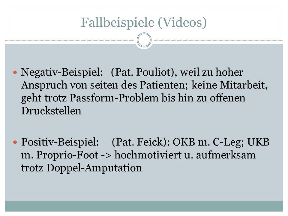Fallbeispiele (Videos) Negativ-Beispiel: (Pat. Pouliot), weil zu hoher Anspruch von seiten des Patienten; keine Mitarbeit, geht trotz Passform-Problem