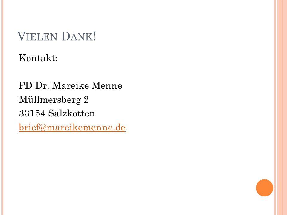 V IELEN D ANK ! Kontakt: PD Dr. Mareike Menne Müllmersberg 2 33154 Salzkotten brief@mareikemenne.de
