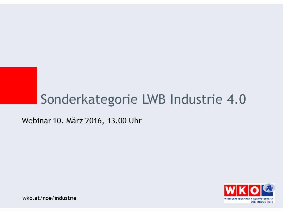 wko.at/noe/industrie Webinar 10. März 2016, 13.00 Uhr Sonderkategorie LWB Industrie 4.0