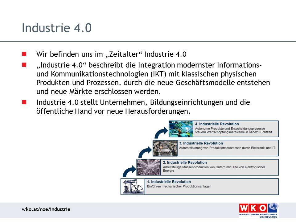 """wko.at/noe/industrie Wir befinden uns im """"Zeitalter"""" Industrie 4.0 """"Industrie 4.0"""" beschreibt die Integration modernster Informations- und Kommunikati"""