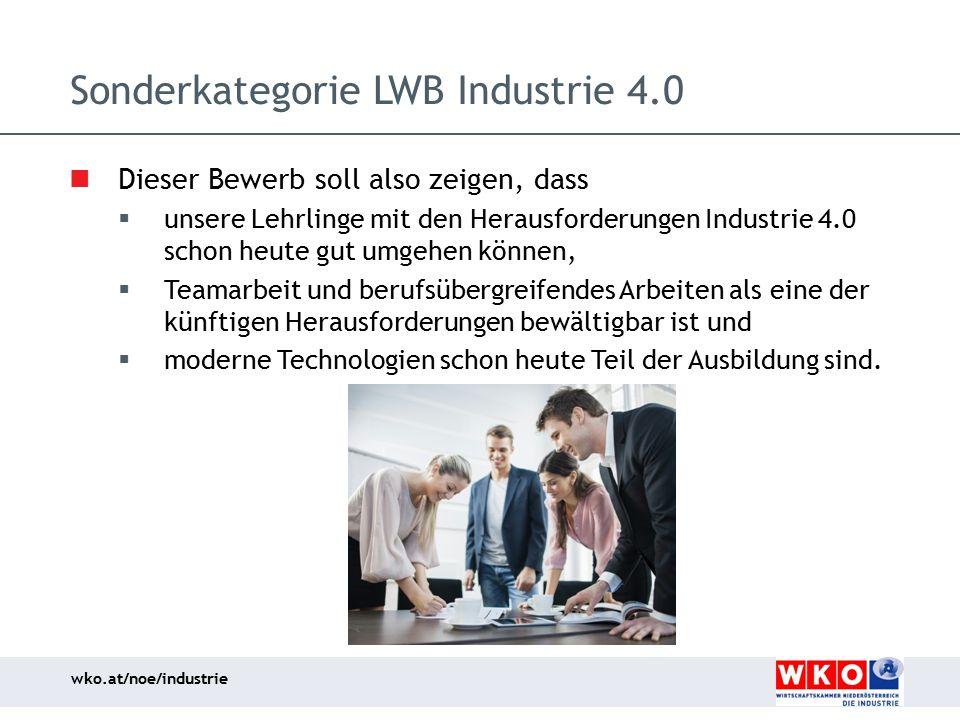 wko.at/noe/industrie Sonderkategorie LWB Industrie 4.0 Dieser Bewerb soll also zeigen, dass  unsere Lehrlinge mit den Herausforderungen Industrie 4.0