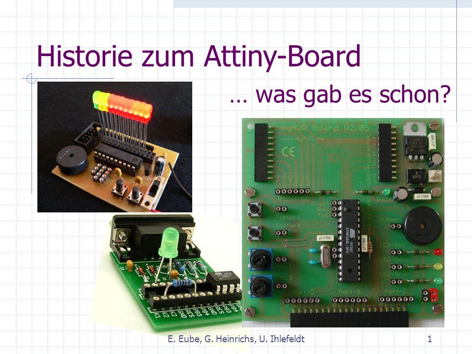 Historie zum Attiny-Board … was gab es schon E. Eube, G. Heinrichs, U. Ihlefeldt1
