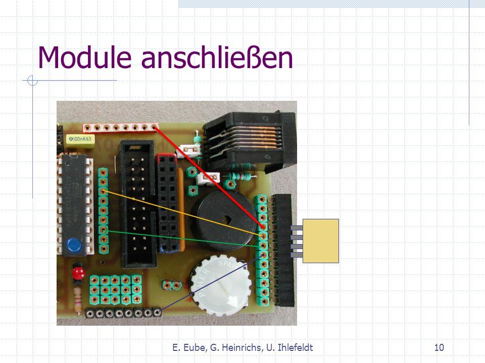 Module anschließen E. Eube, G. Heinrichs, U. Ihlefeldt10