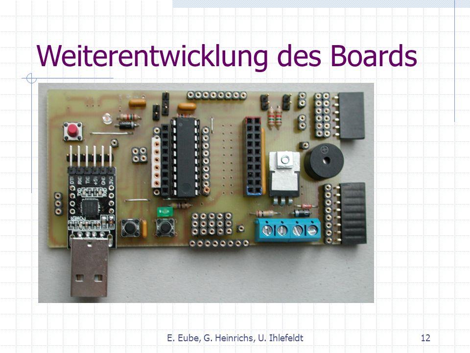 Weiterentwicklung des Boards E. Eube, G. Heinrichs, U. Ihlefeldt12