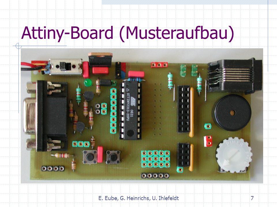 Attiny-Board (Musteraufbau) E. Eube, G. Heinrichs, U. Ihlefeldt7