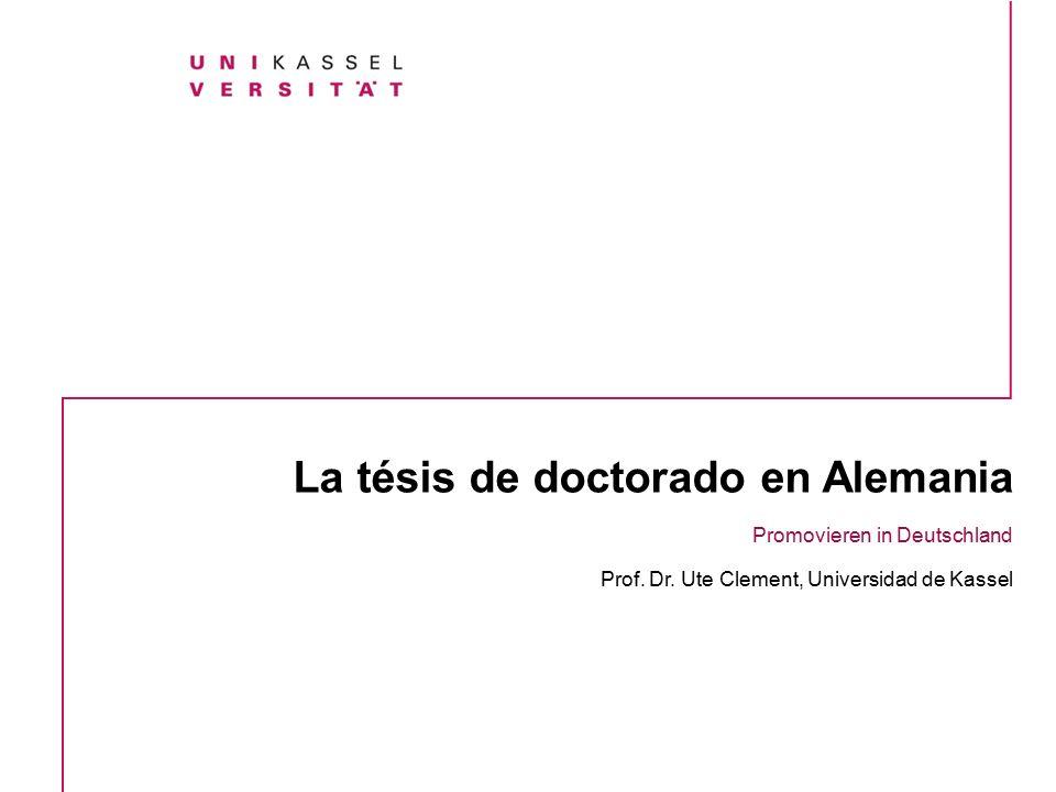 La tésis de doctorado en Alemania Promovieren in Deutschland Prof.