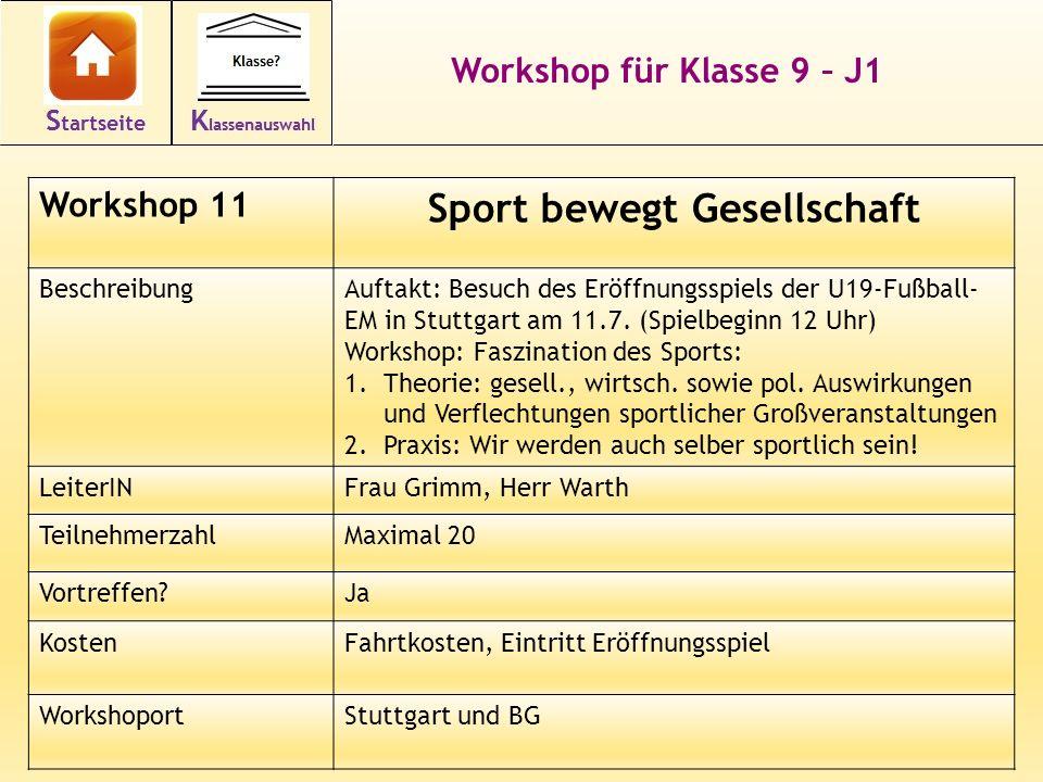 Workshop für Klasse 9 – J1 Workshop 11 Sport bewegt Gesellschaft BeschreibungAuftakt: Besuch des Eröffnungsspiels der U19-Fußball- EM in Stuttgart am 11.7.
