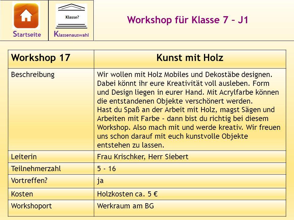 31 Workshop für Klasse 7 – J1 Workshop 17Kunst mit Holz BeschreibungWir wollen mit Holz Mobiles und Dekostäbe designen.